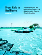 From Risk to Resilience #9: Understanding the Costs and Benefits of Disaster Risk Reduction Under Changing Climatic Conditions