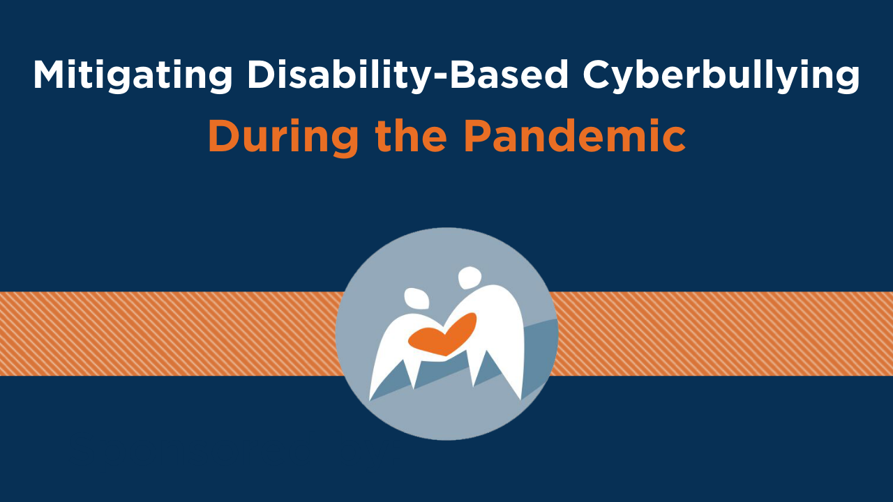 Mitigating Disability-Based Cyberbullying During The Pandemic