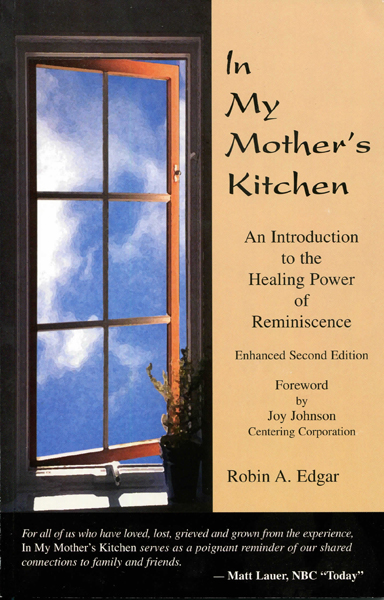In My Mother's Kitchen:  An Introduction to the Healing Power of Reminiscence