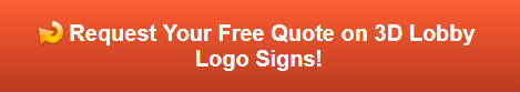 Free quote on lobby logo signs in Los Angeles