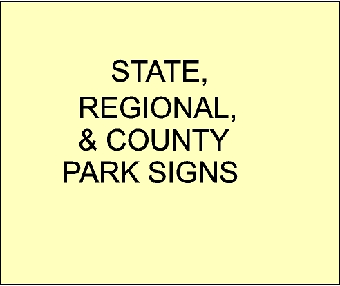 G16200A - Carved Signs for  State, County and Private Parks and Recreation Areas