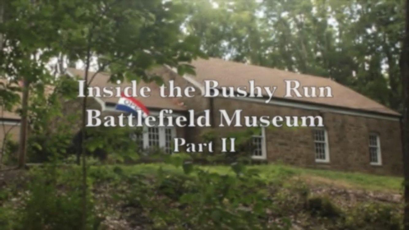Inside the Bushy Run Battlefield Museum Part II