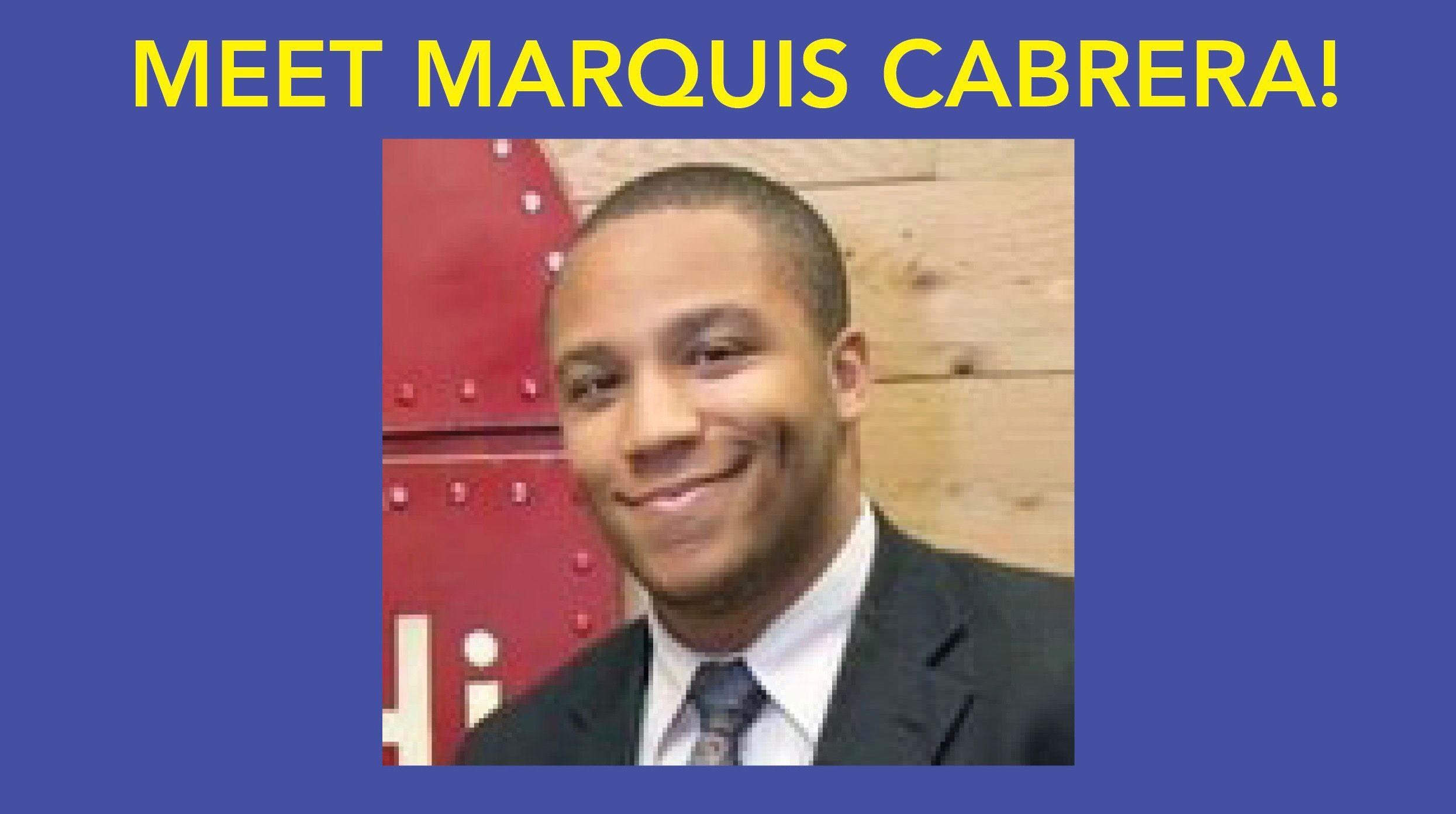 Meet Marquis Cabrera