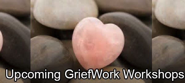 Upcoming Griefwork Workshops