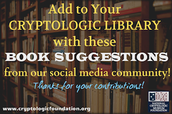 What's in YOUR Library? Check out the Cryptology-Related Book Suggestions of our Online Community