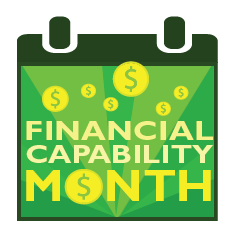 April's Financial Literacy Month – Build Your Financial Capabilities