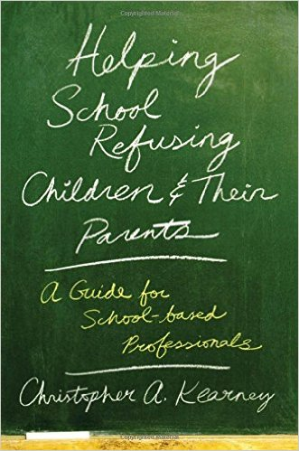 Helping School Refusing Children and Their Parents: A Guide for School-based Professionals
