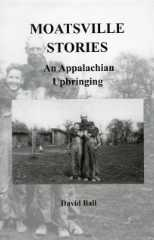 Moatsville Stories -- An Appalachian Upbringing