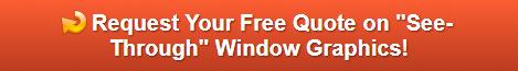 Free quote on see-through window graphics Orange County CA