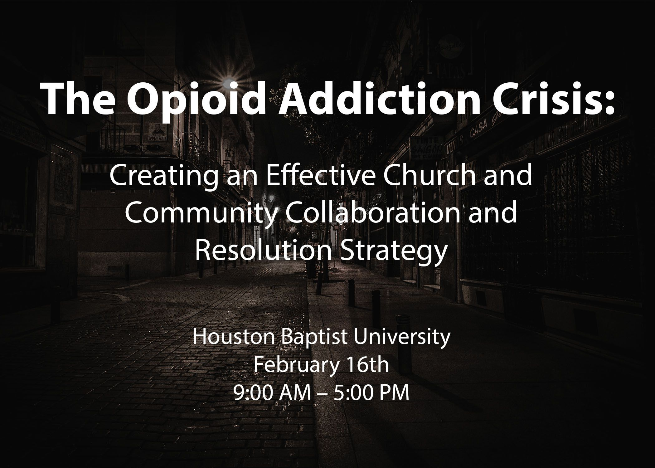The Opioid Addiction Crisis: Creating an Effective Church and Community Collaboration and Resolution Strategy