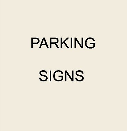 3. - Parking/No Parking/Reserved Parking Signs