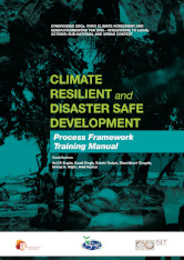 Climate Resilient and Disaster Safe Development: Process Framework Training Manual