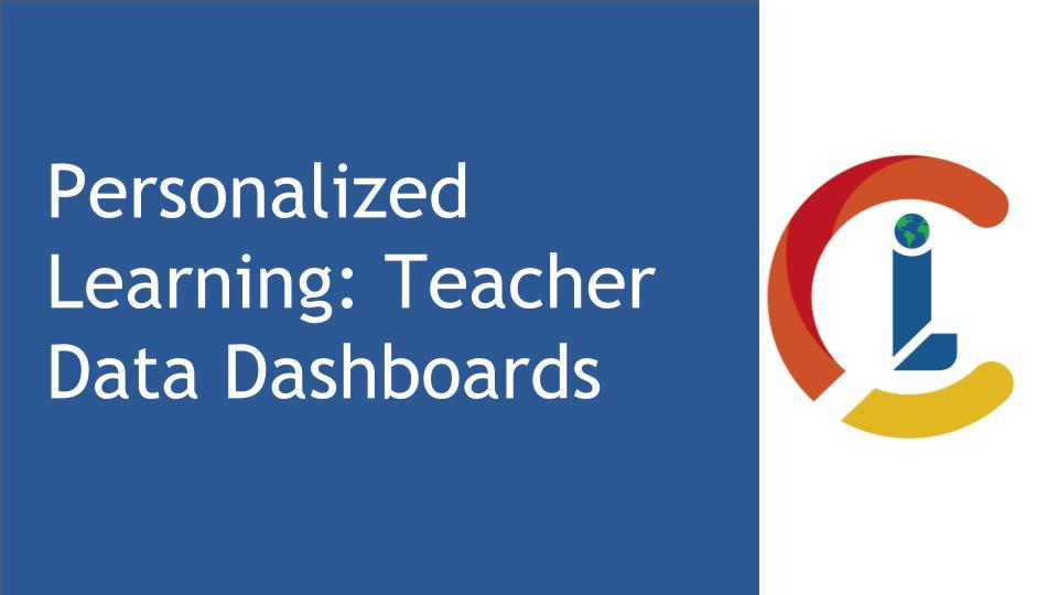Personalized Learning: Teacher Data Dashboards