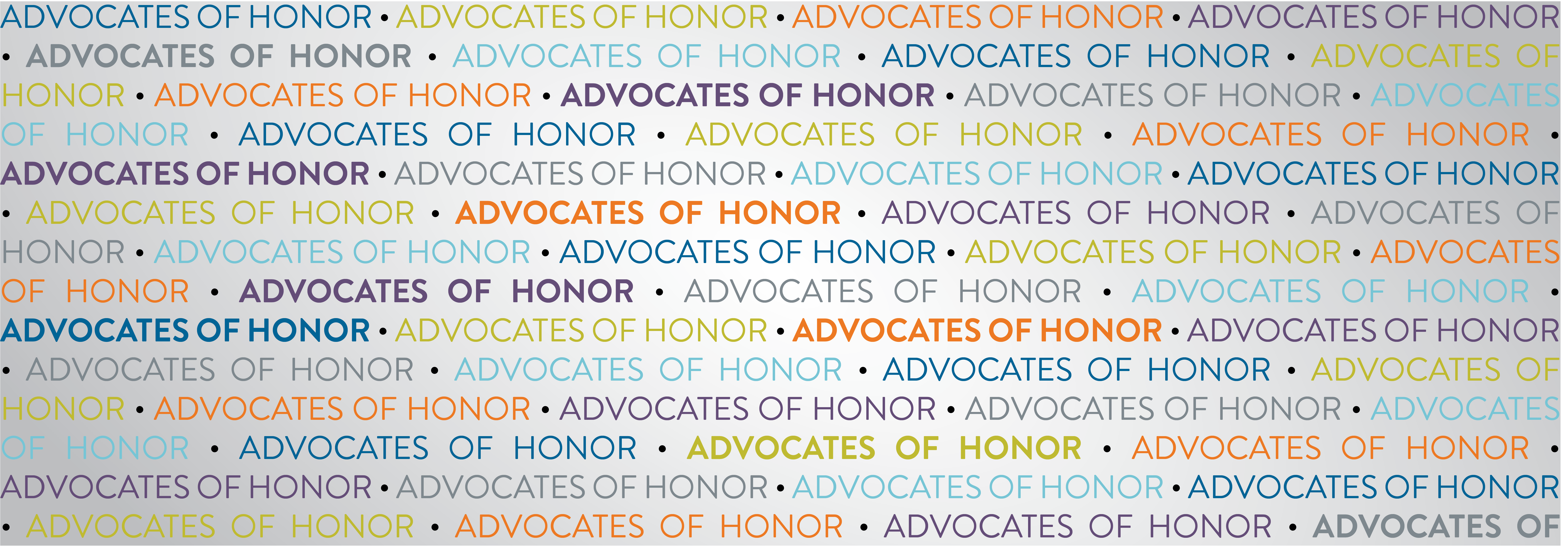 Graphic with words Advocates of Honor in multiple colors