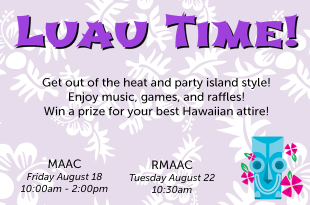 Celebrate summer at our Luaus!