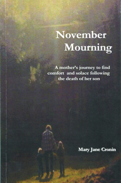 November Mourning:  A mother's journey to find comfort and solace following the death of her son