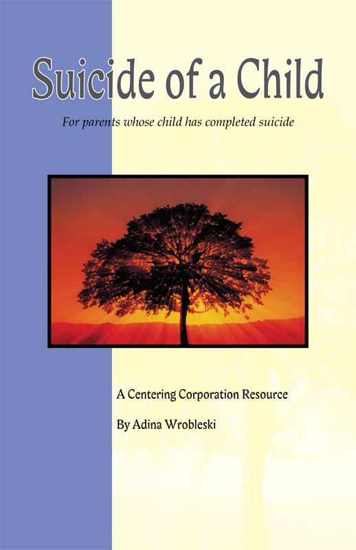 Suicide of a Child:  For parents whose child has completed suicide