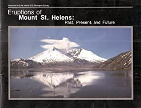 Eruptions of Mount St. Helens: Past, Present, and Future