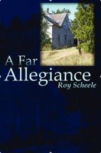 """A Far Allegiance"" by Roy Scheele"