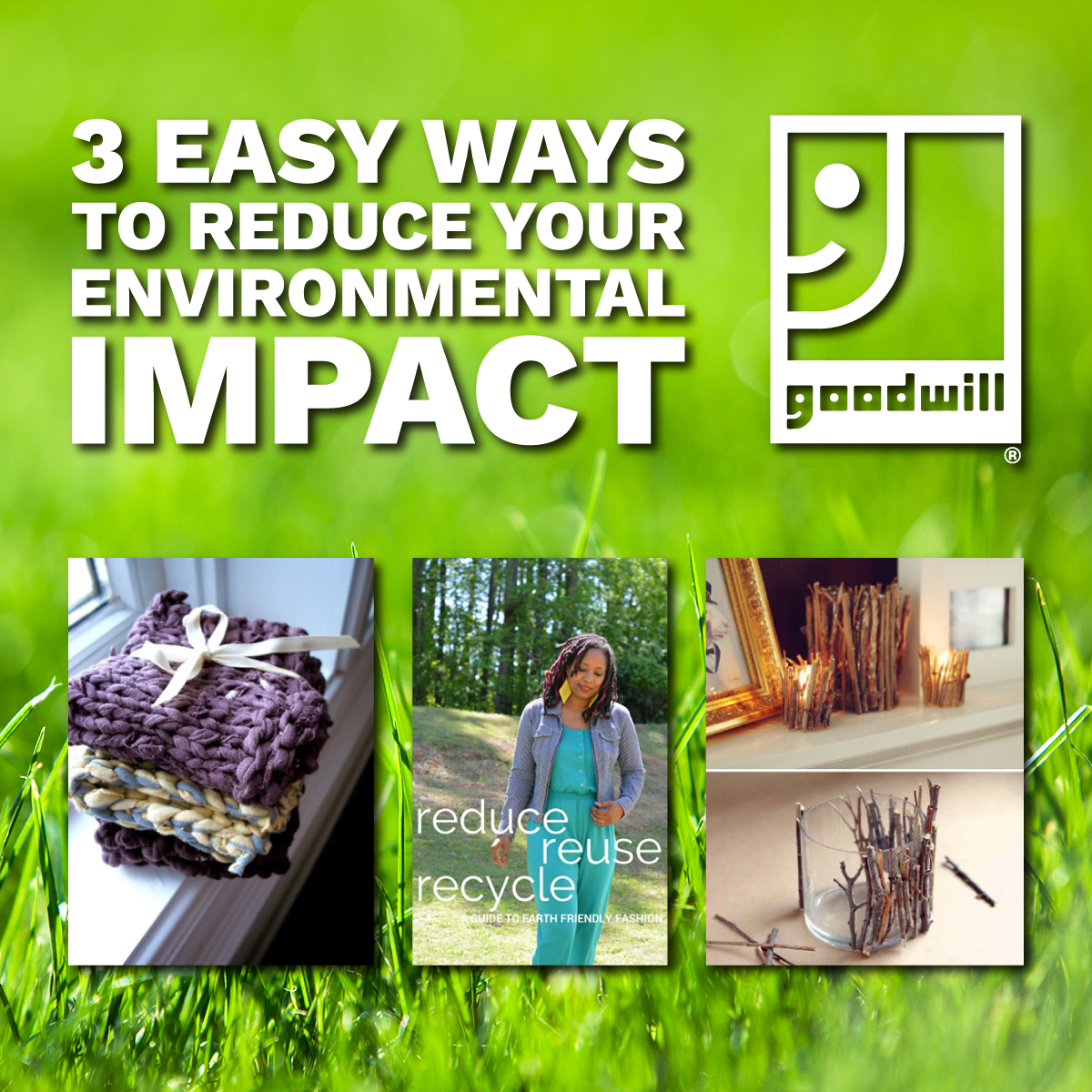 Three Ways Your Goodwill Purchases Help Our Environment