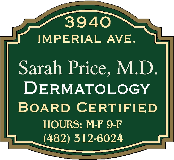 B11036 - Name and Address Sign for Dermatologist´s Office Name Giving State Board Certification, Office Hours and Phone Number of Office