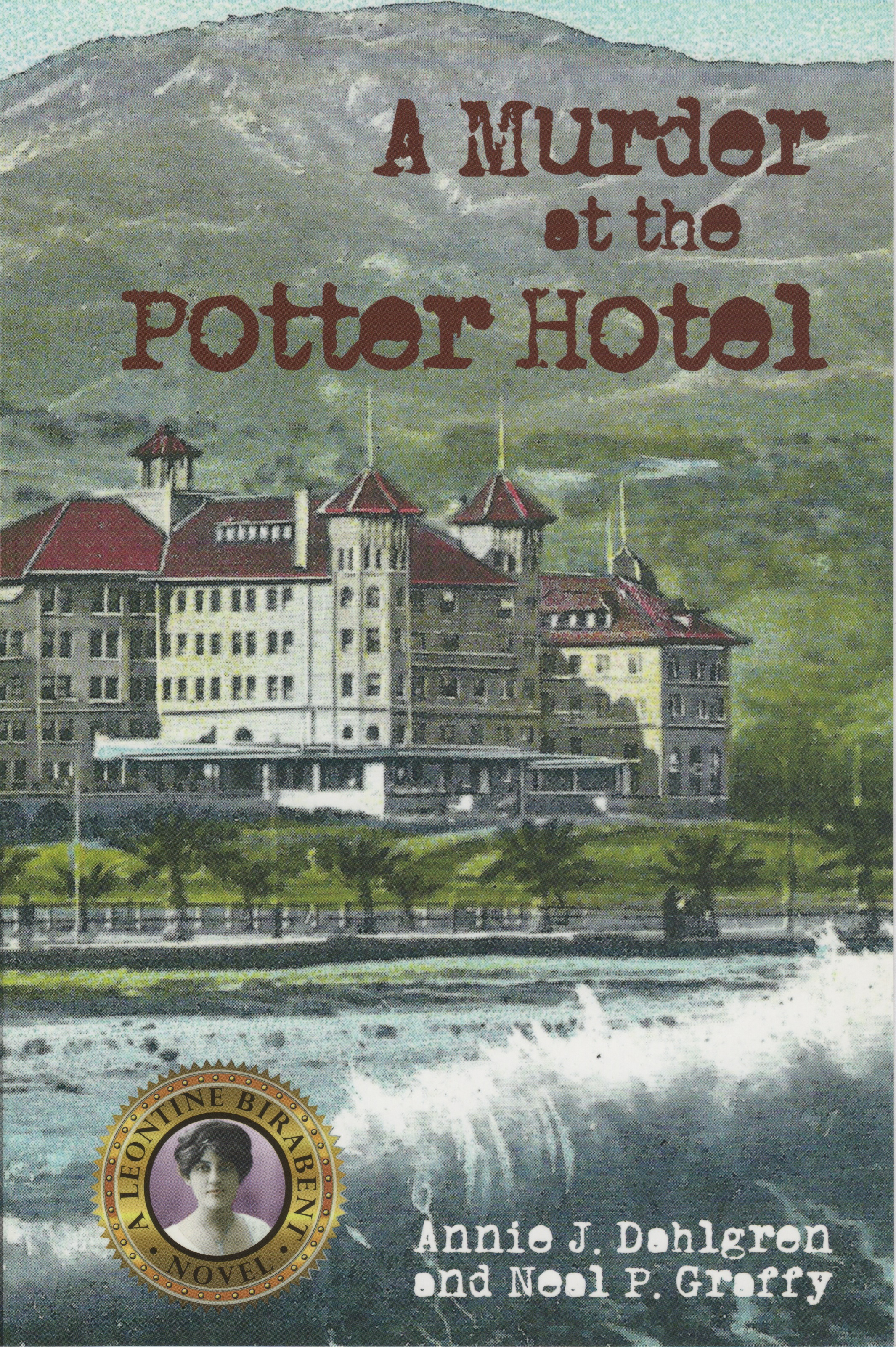 A Murder at the Potter Hotel, by Annie J Dahlgren and Neal P. Graffy, soft cover