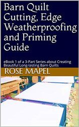 Barn Quilt Cutting, Edge Weatherproofing, and Priming Guide