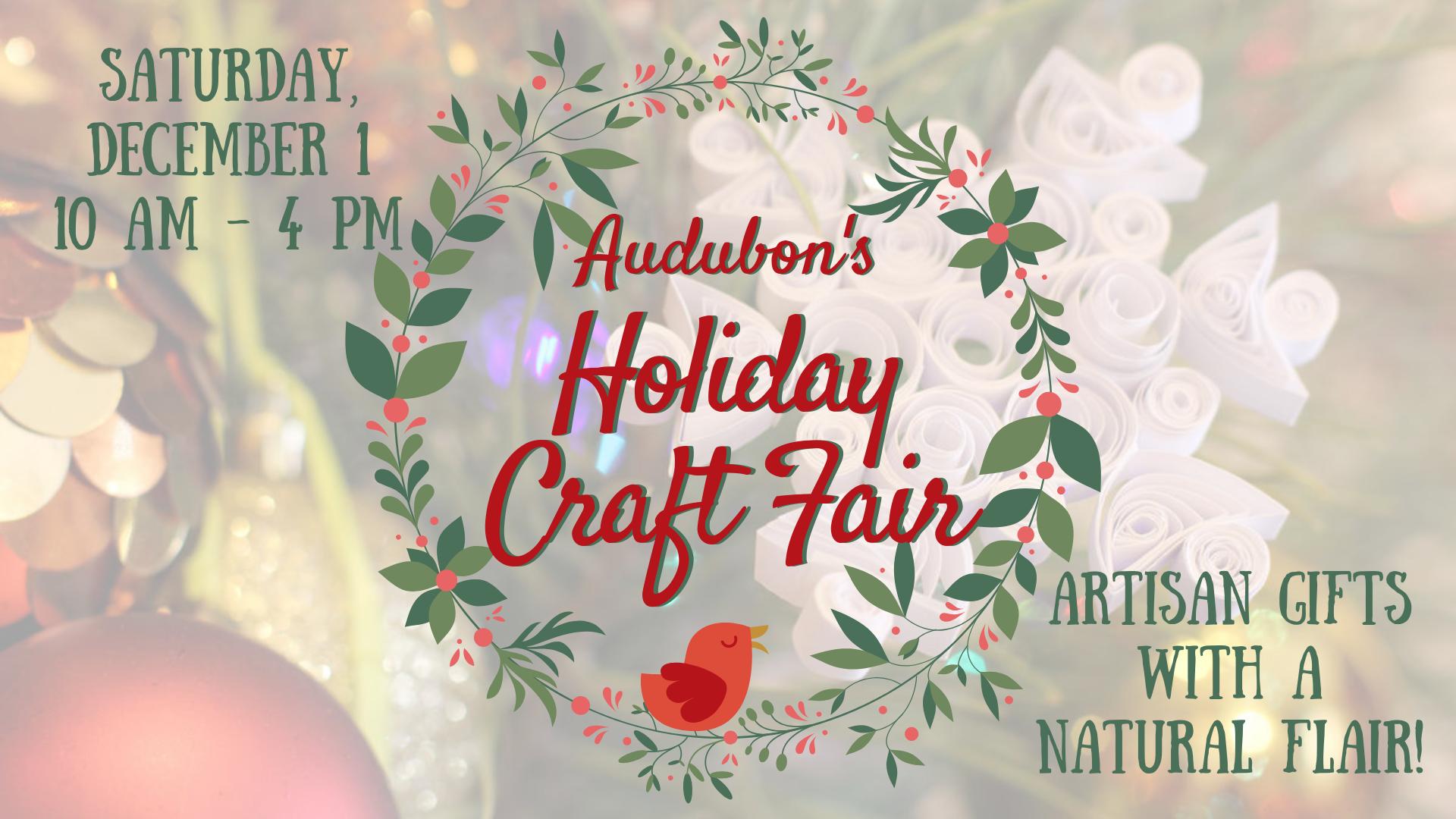 Audubon Holiday Craft Fair