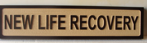 B11230 - Sandblasted Wood Grain  HDU Wall Sign for New Life Recovery