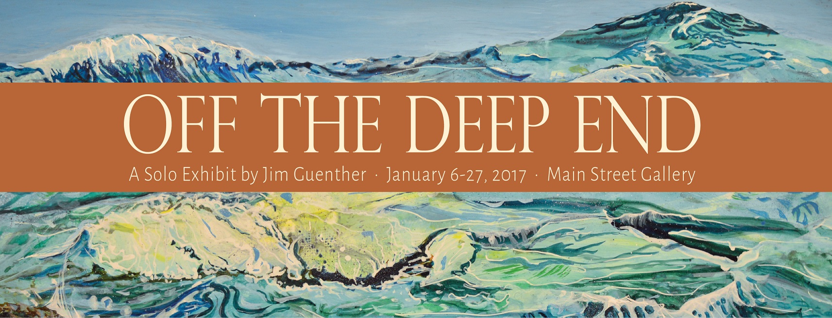 """January 6-27, 2017: Jim Guenther – """"Off the Deep End"""""""