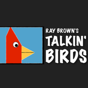 Ray Brown's Talkin' Birds