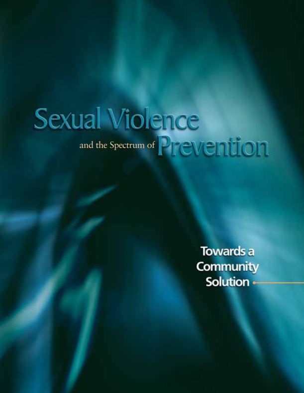 Sexual Violence and the Spectrum of Prevention: Towards a Community Solution (2010)