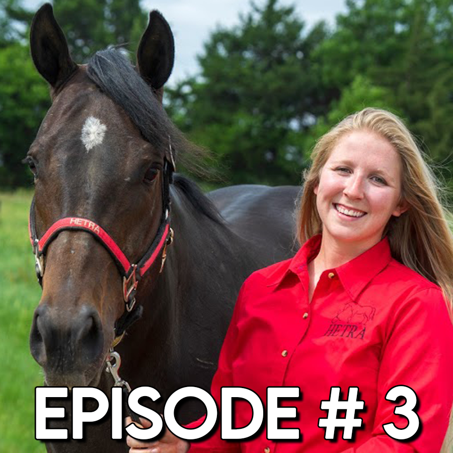 """Episode #3: """"Happy, Healthy, Sane & Sound"""" with Shelby Winnail, Equine Operations Manager"""