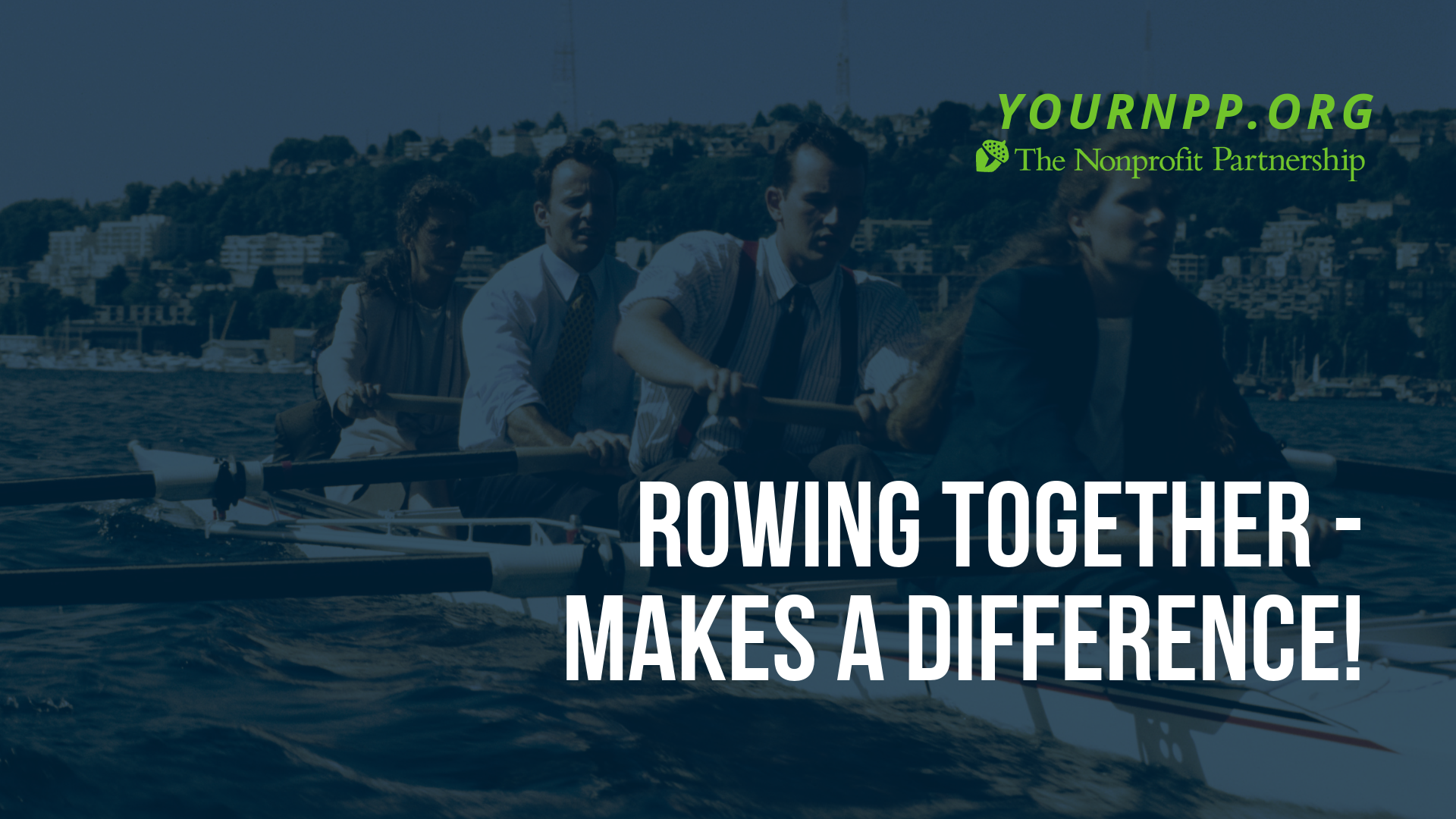 Rowing Together - Makes a Difference!