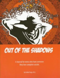 Out of the Shadows: A Journal for Teens Who Have Someone They Love Complete Suicide