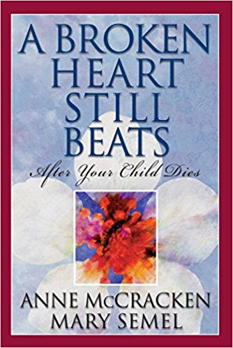 Broken Heart Still Beats, A: After Your Child Dies