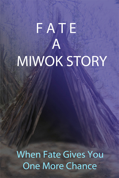 FATE- A Miwok Story