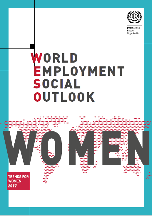 World Employment and Social Outlook Trends for Women in 2017
