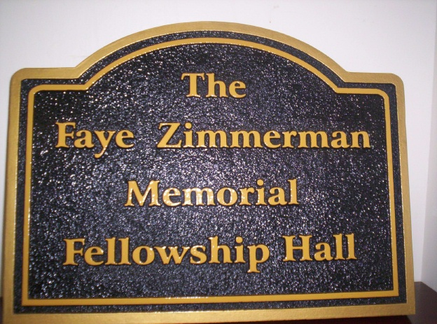 "N23306 - Carved and Sandblasted (sandstone texture) High-Density-Urethane Wall Plaque ""The Faye Zimmerman Memorial Fellowship Hall"""