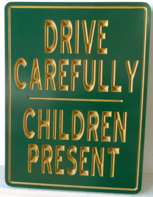 """KA20673 - Carved HDU Traffic Sign for """"Drive Carefully"""" and """"Children Present"""""""