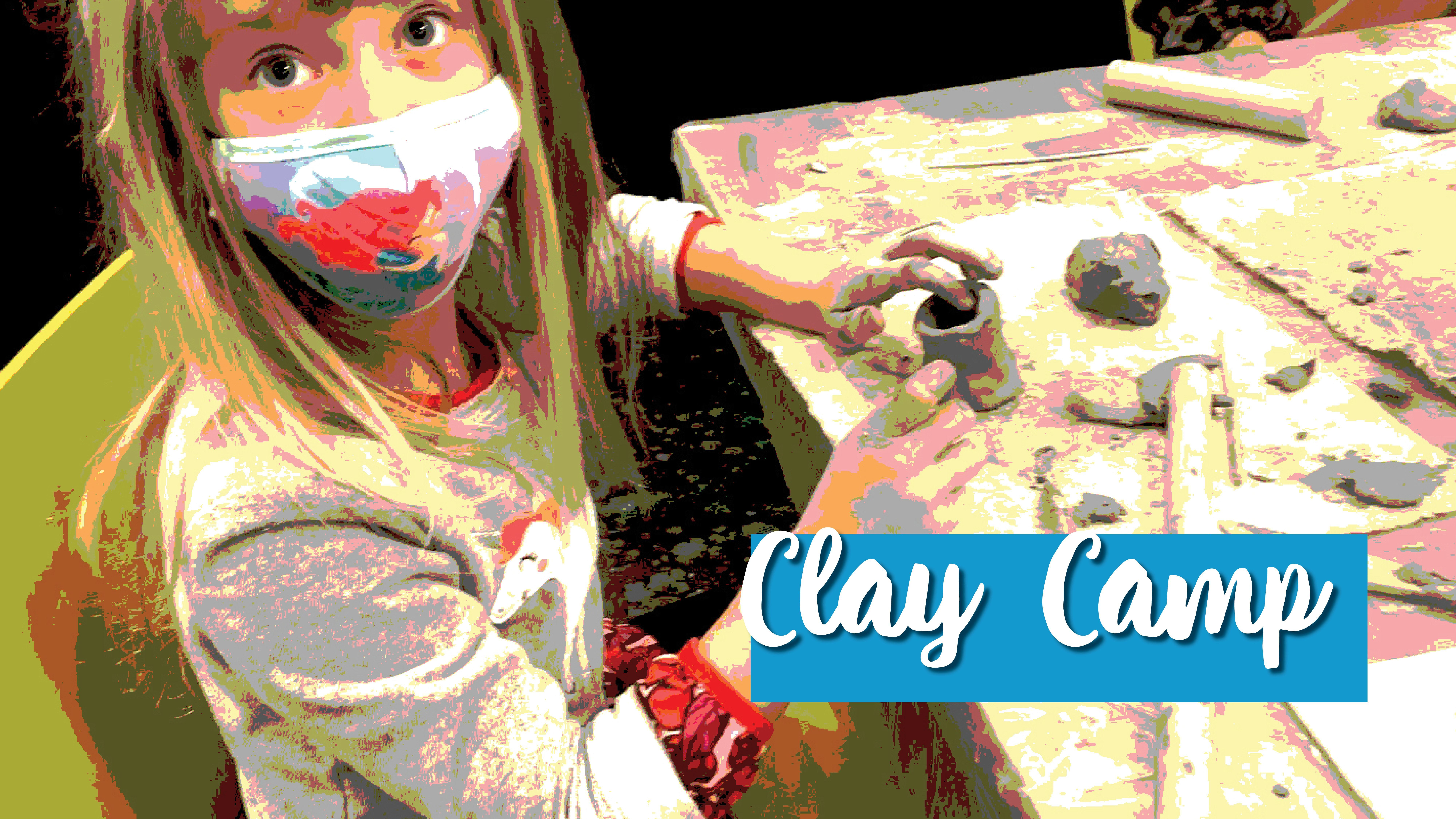 Clay Camp I (FULL, wait list only)
