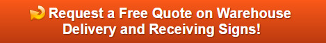 Free quote on warehouse and receiving signs in LA County and Orange County