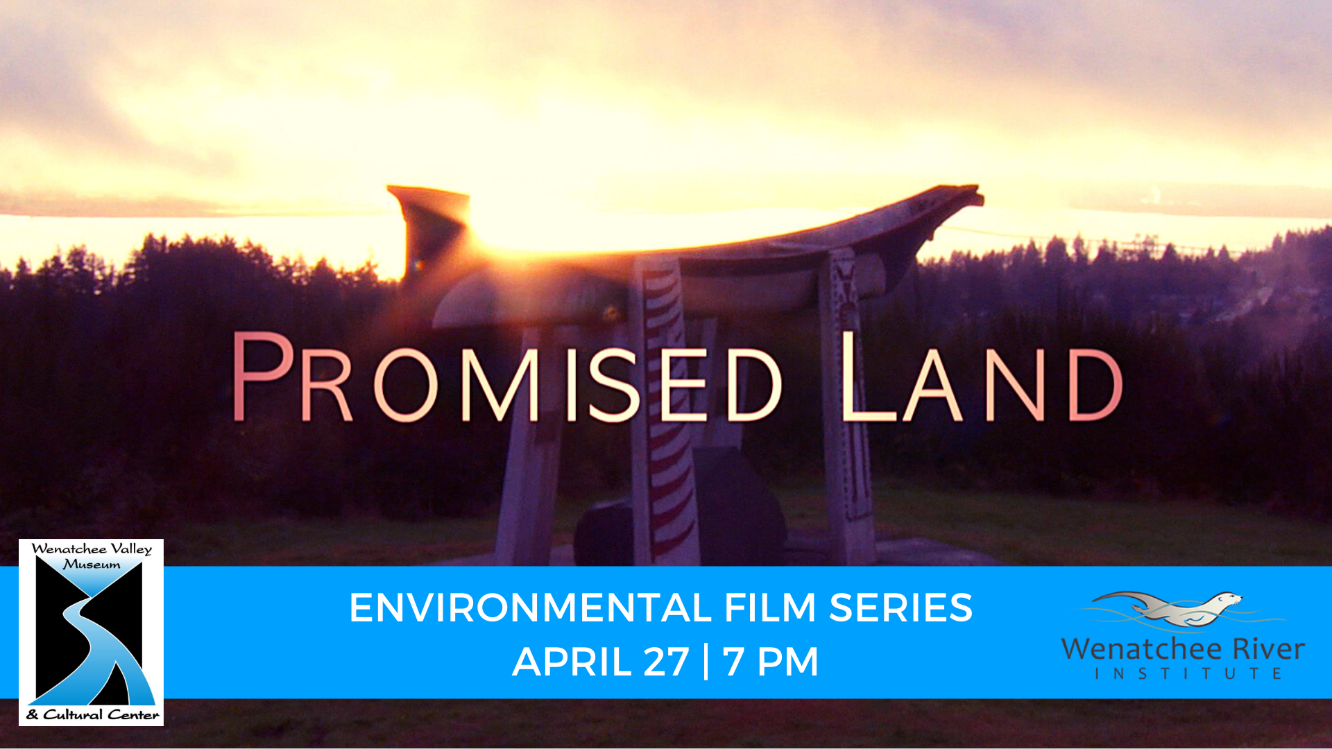 Wenatchee Valley Museum Environmental Film Series - Promised Land