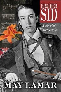 Brother Sid: A Novel of Sidney Lanier