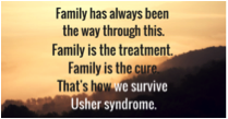 "A picture of a sunset with the text ""Family has always been the way through this. Family is the treatment. Family is the cure. That's how we survive Usher Syndrome."""