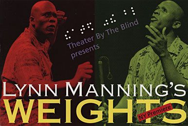 Lynn Manning's Weights Theater Poster. A poster that shows two men who are in a green and red lighting. They're using hand gestures. Also, there are different font colors and braille text.