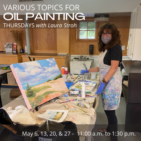 Various Topics for Oil Painting with Laura Stroh