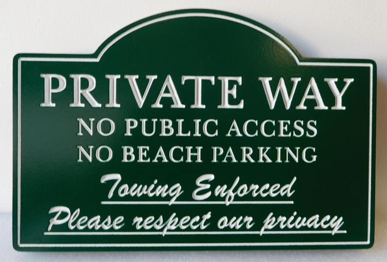 "H17131- Engraved  HDU  ""Private Way / No Public Access / No Beach Parking ""  Road Sign"