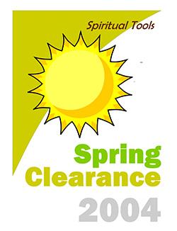 Spring Clearance 2004: Spiritual Tools