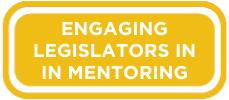 Engaging Legislators in Mentoring Button